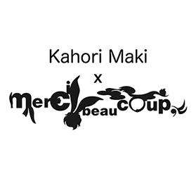 Kahori Maki × mercibeaucoup, 